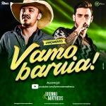 """Brenno & Matheus lançam nova música """"Vamo Baruia"""""""