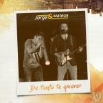 Jorge & Mateus – De Tanto Te Querer