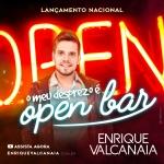 Enrique Valcanaia – O Meu Desprezo é Open Bar