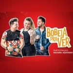 João Neto & Frederico – Bobeia Pra Ver Part. Naiara Azevedo