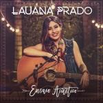 """Lauana Prado lança a música """"Serasa"""", a primeira do projeto """"Ensaio Acústico"""""""