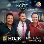 João Bosco & Vinícius são os convidados desta quarta-feira (23) no The Noite com Danilo Gentili