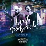 Matheus & Ribeiro – Bruto Quebrado