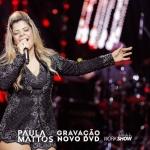 Paula Mattos grava o seu segundo DVD em São Paulo