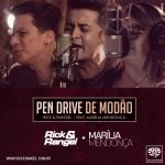 Rick & Rangel – Pen Drive de Modão Part. Marília Mendonça.
