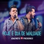 João Neto & Frederico – Hoje É Dia de Maldade