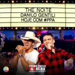 Pedro Paulo & Alex são os convidados do The Noite com Danilo Gentili deste sexta-feira (16)