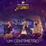 Jefferson Moraes – Um Centímetro Feat. Jorge & Mateus