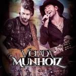 """Munhoz & Mariano lançam o disco """"Violada dos Munhoiz"""""""
