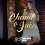 Fernanda Costa – Chame o Juiz
