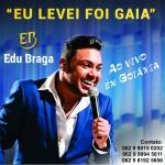"""Edu Braga lança o vídeo de """"Eu Levei Foi Gaia"""", a primeira do DVD"""