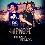 Pedro & Benicio – CD Hipnose Ao Vivo
