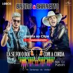 Bruno & Barretto – Lá Se Foi o Boi com a Corda ft. DJ Kevin