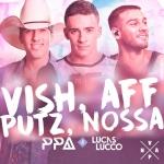 """Pedro Paulo & Alex lançam a música """"Vish, Aff, Putz, Nossa"""" com Lucas Lucco"""