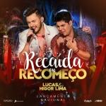 """Lucas & Higor Lima lançam a nova música de trabalho """"Recaída ou Recomeço"""""""