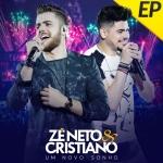 Zé Neto & Cristiano – EP Um Novo Sonho