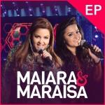 Maiara & Maraisa – EP Ao Vivo em Campo Grande