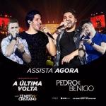 Pedro & Benicio – Última Volta Part. Zé Neto & Cristiano