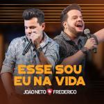 """João Neto & Frederico apresentam a música """"Esse Sou Eu na Vida"""""""