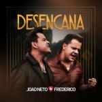 João Neto & Frederico – Desencana