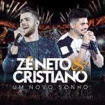 Zé Neto & Cristiano – CD Um Novo Sonho