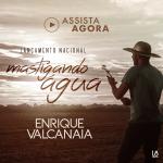 Enrique Valcanaia – Mastigando Água