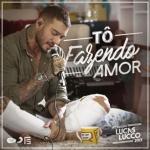 Lucas Lucco – Tô Fazendo Amor