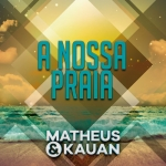 Matheus & Kauan – A Nossa Praia