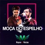 Maycon & Vinicius – Moça do Espelho