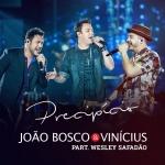 """João Bosco & Vinícius lançam a música """"Precipício"""" com Wesley Safadão"""