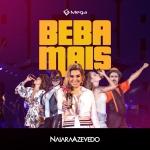 """Naiara Azevedo lança sua nova música """"Beba Mais"""""""