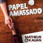 Matheus & Kauan – Papel Amassado