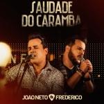 João Neto & Frederico – Saudade do Caramba