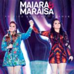 """Maiara & Maraisa lançam o álbum """"Ao Vivo em Campo Grande"""""""