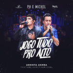 Ph & Michel – Jogo Tudo Pro Alto