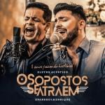 """Evandro & Henrique lançam o álbum """"Os Opostos Se Atraem"""""""