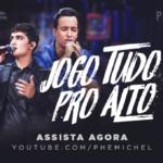 """Ph & Michel lançam """"Jogo Tudo Pro Alto"""", a primeira do DVD"""