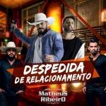 Matheus & Ribeiro – Despedida de Relacionamento Part. Léo & Raphael