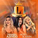 Naiara Azevedo e May & Karen no Legendários desta sexta-feira (10)