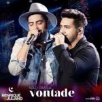 Henrique & Juliano – Não Passa Vontade