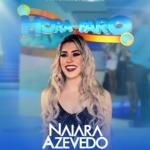 Naiara Azevedo agita o Hora do Faro deste domingo (2)