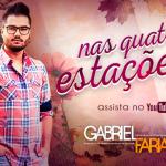 """Gabriel Farias lança sua nova música de trabalho """"Nas Quatro Estações"""""""