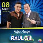 Felipe Araújo agita o Programa Raul Gil deste sábado (8)