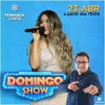 Fernanda Costa canta no Domingo Show deste domingo (23)