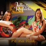 Júlia & Rafaela – CD Pé na Rua
