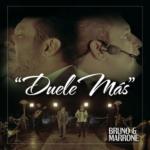 Bruno & Marrone – Duele Más