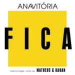 Anavitória – Fica ft. Matheus & Kauan