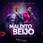Matogrosso & Mathias – Maldito Beijo