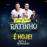 Alex & Ronaldo, Léo Canhoto & Robertinho, Juliano Cézar e Pablo no Ratinho desta quarta-feira (26)