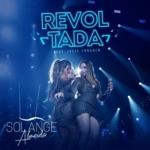 """Solange Almeida lança """"Revoltada"""" com participação de Ivete Sangalo"""